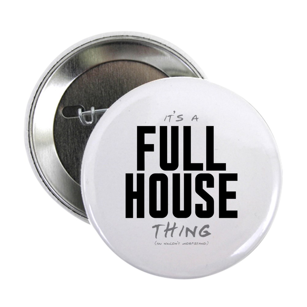 It's a Full House Thing 2.25