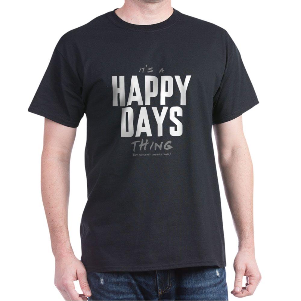 It's a Happy Days Thing Dark T-Shirt