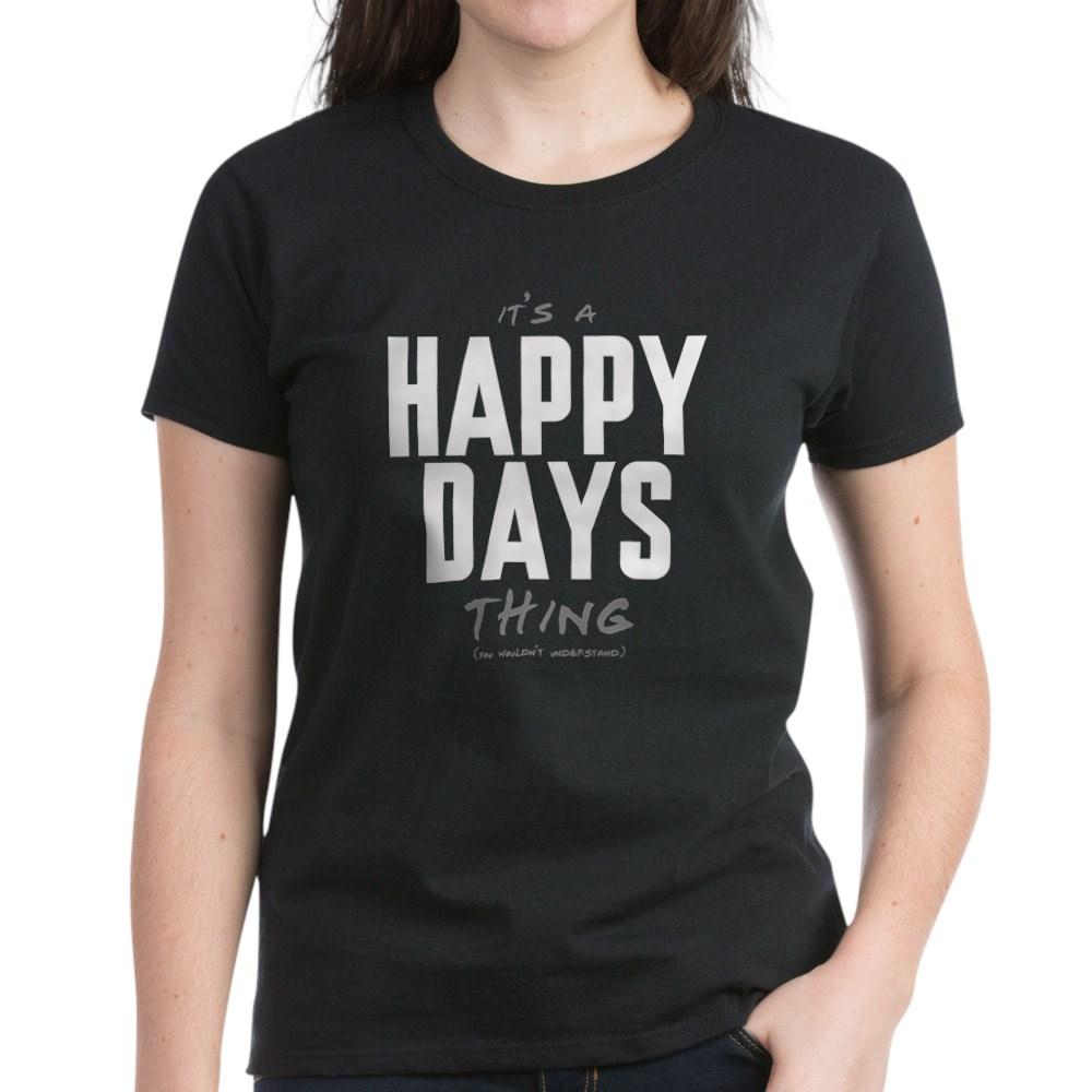 It's a Happy Days Thing Women's Dark T-Shirt