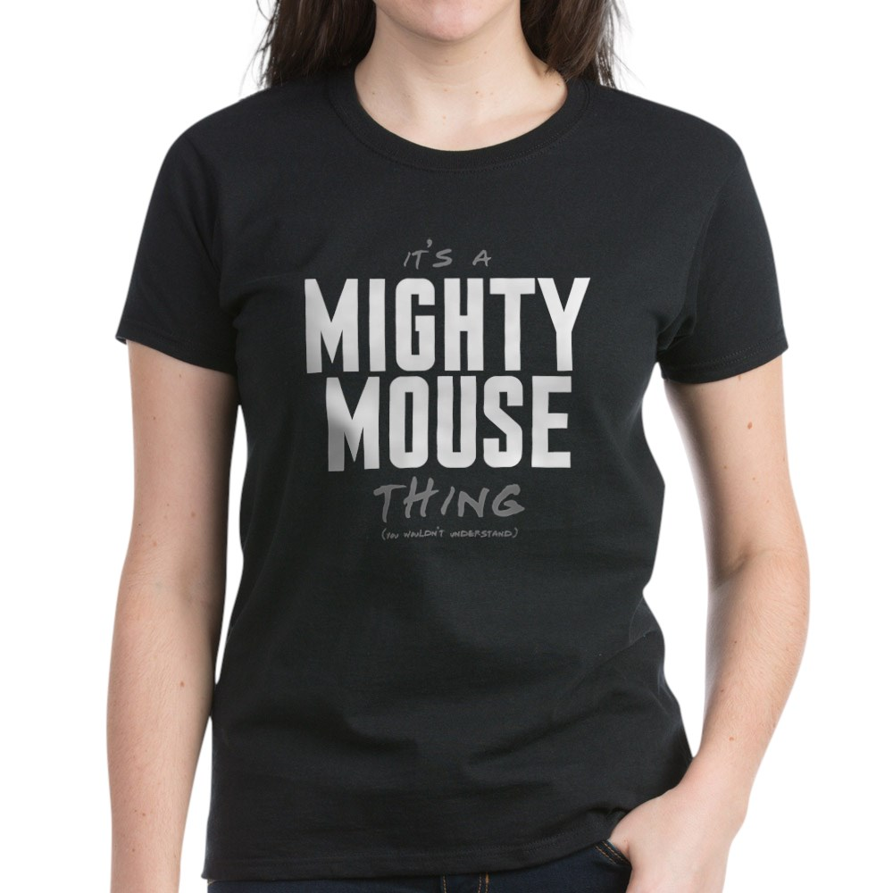 It's a Mighty Mouse Thing Women's Dark T-Shirt