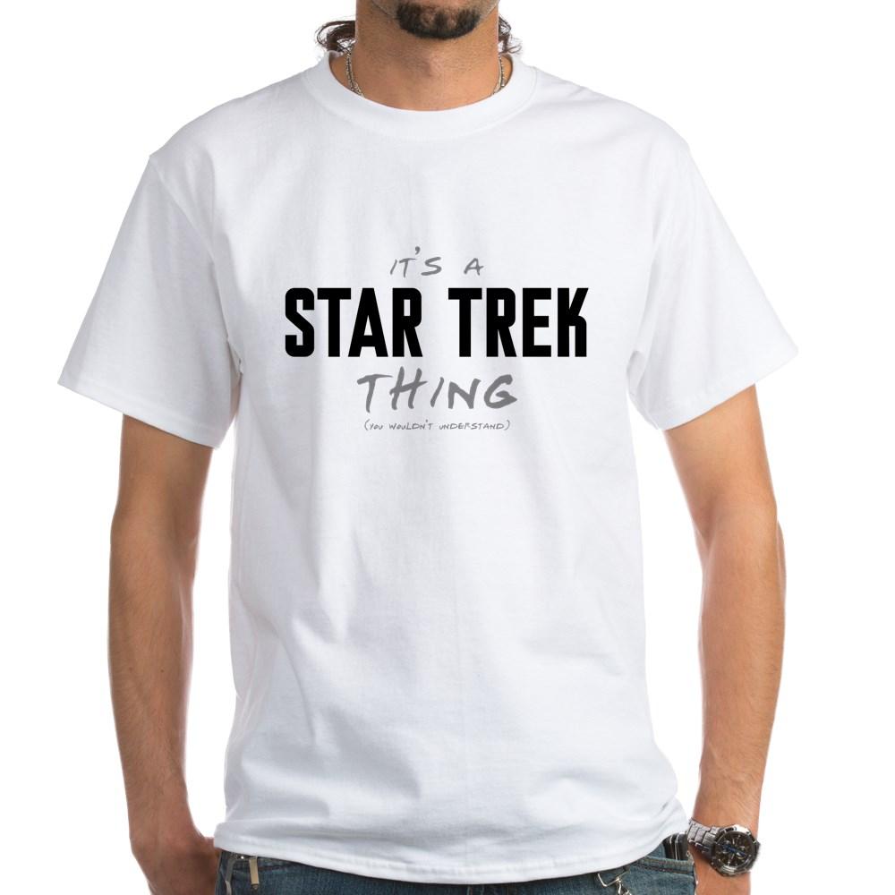 It's a Star Trek Thing White T-Shirt