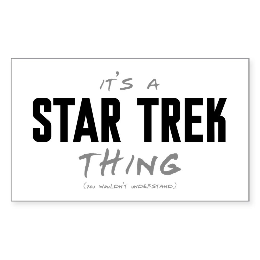 It's a Star Trek Thing Rectangle Sticker