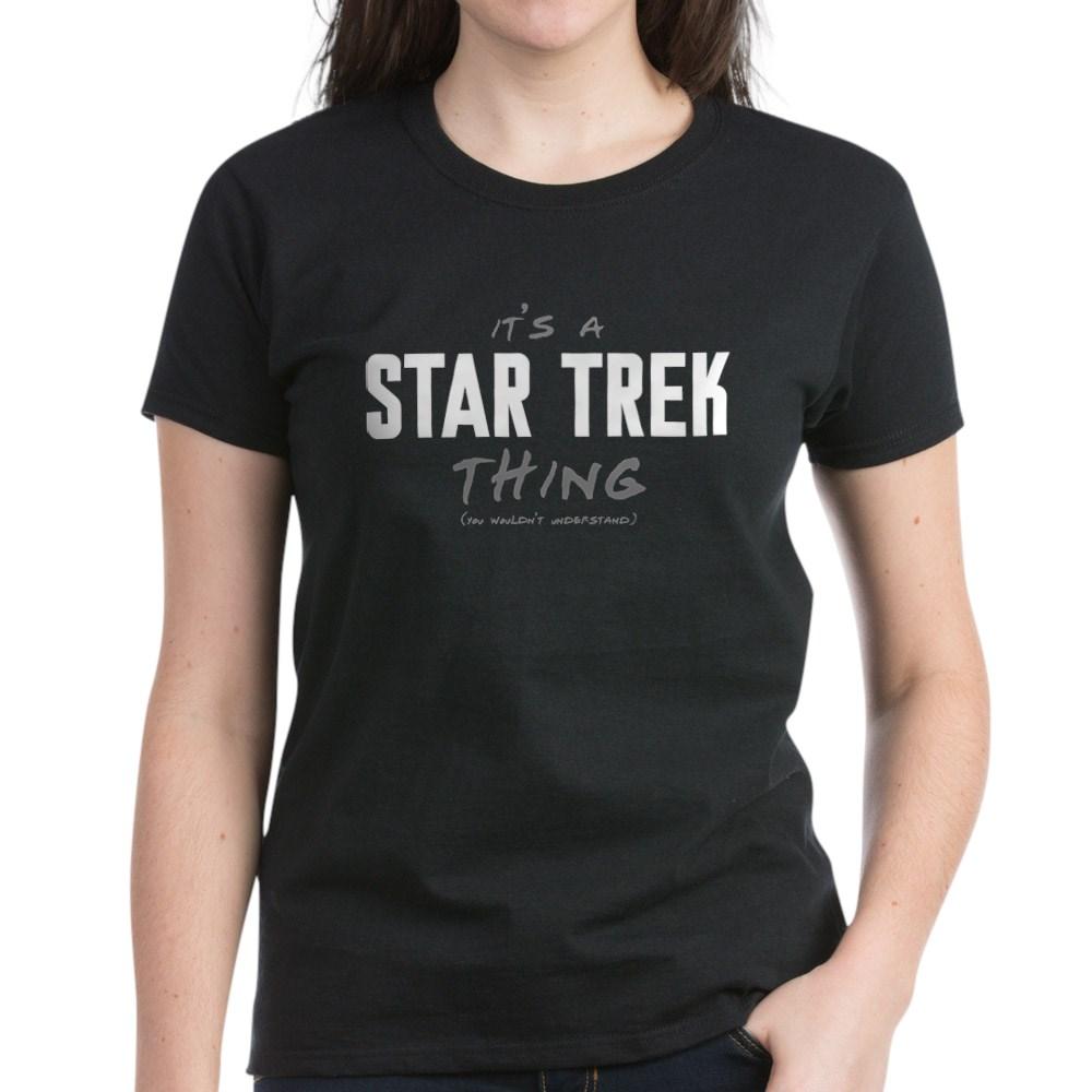 It's a Star Trek Thing Women's Dark T-Shirt