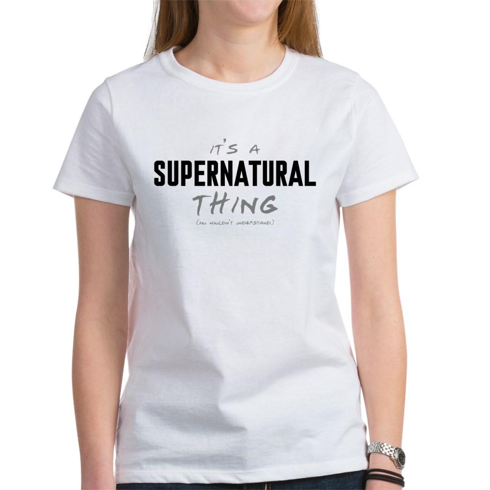 It's a Supernatural Thing Women's T-Shirt