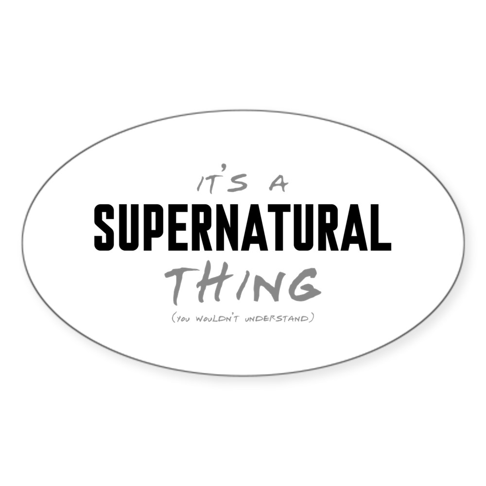 It's a Supernatural Thing Oval Sticker