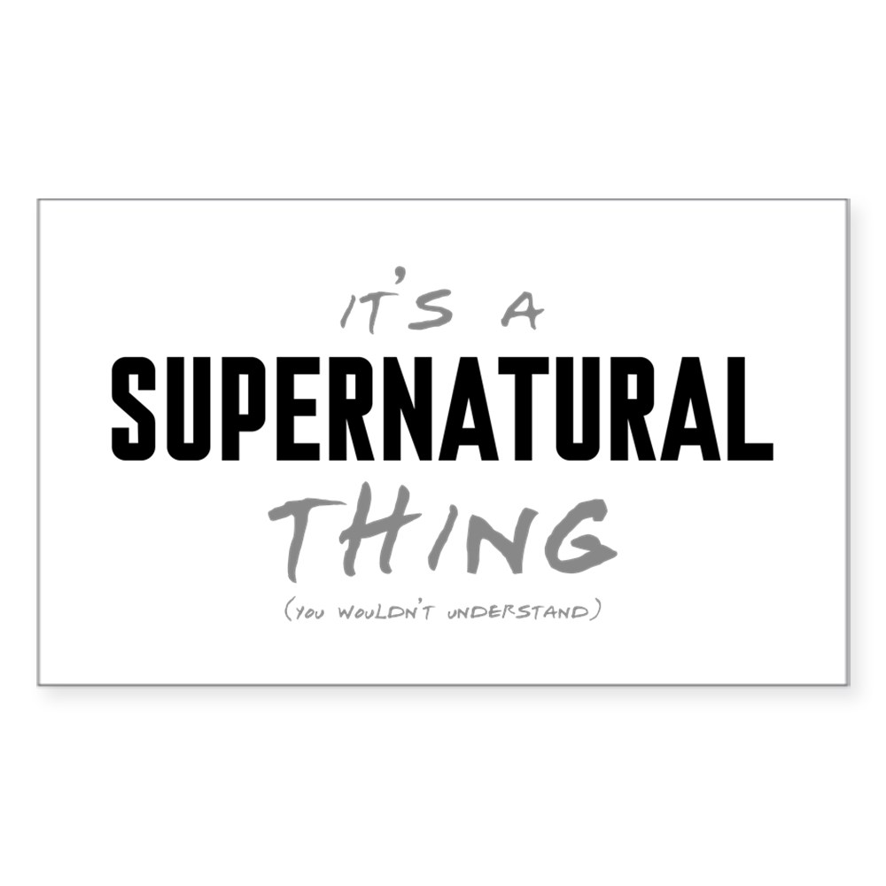 It's a Supernatural Thing Rectangle Sticker