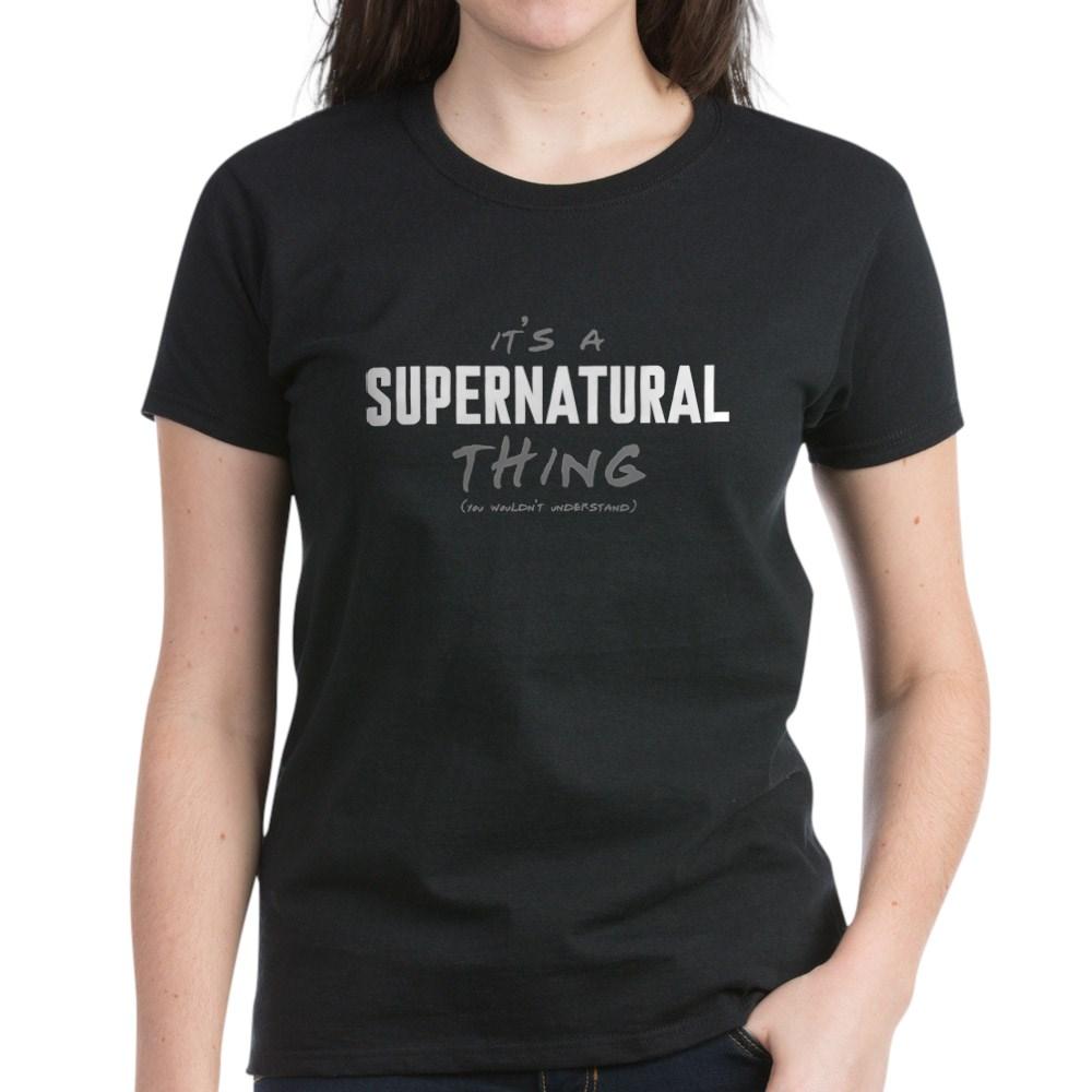 It's a Supernatural Thing Women's Dark T-Shirt