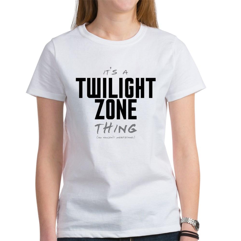 It's a Twilight Zone Thing Women's T-Shirt