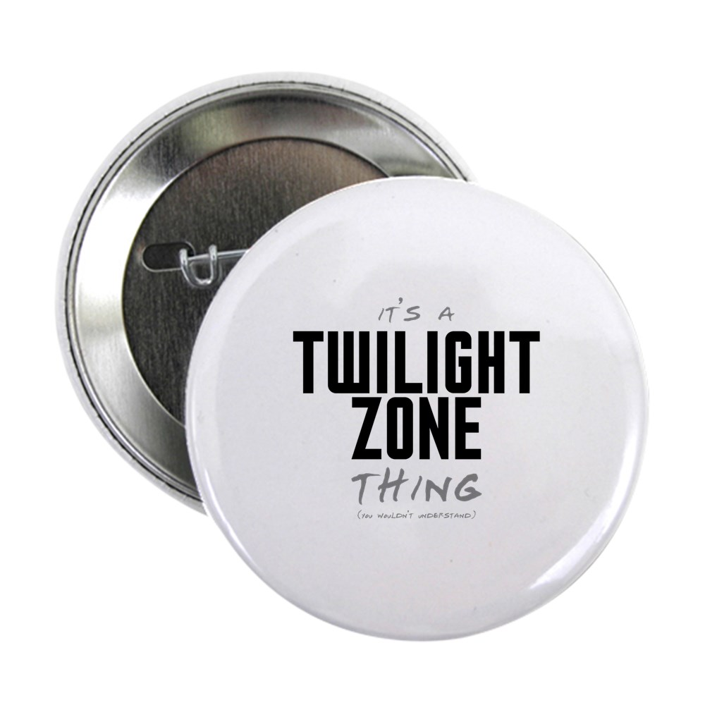 It's a Twilight Zone Thing 2.25