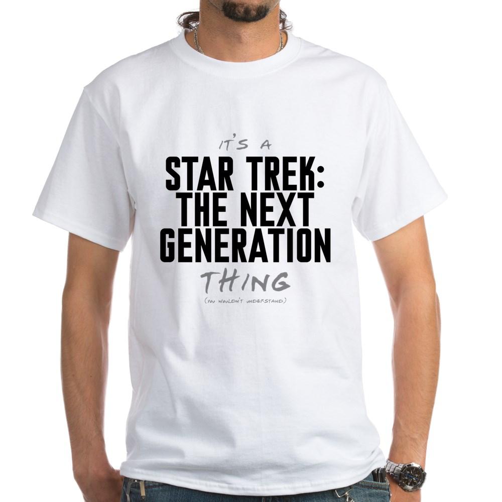 It's a Star Trek: Next Generation Thing White T-Shirt