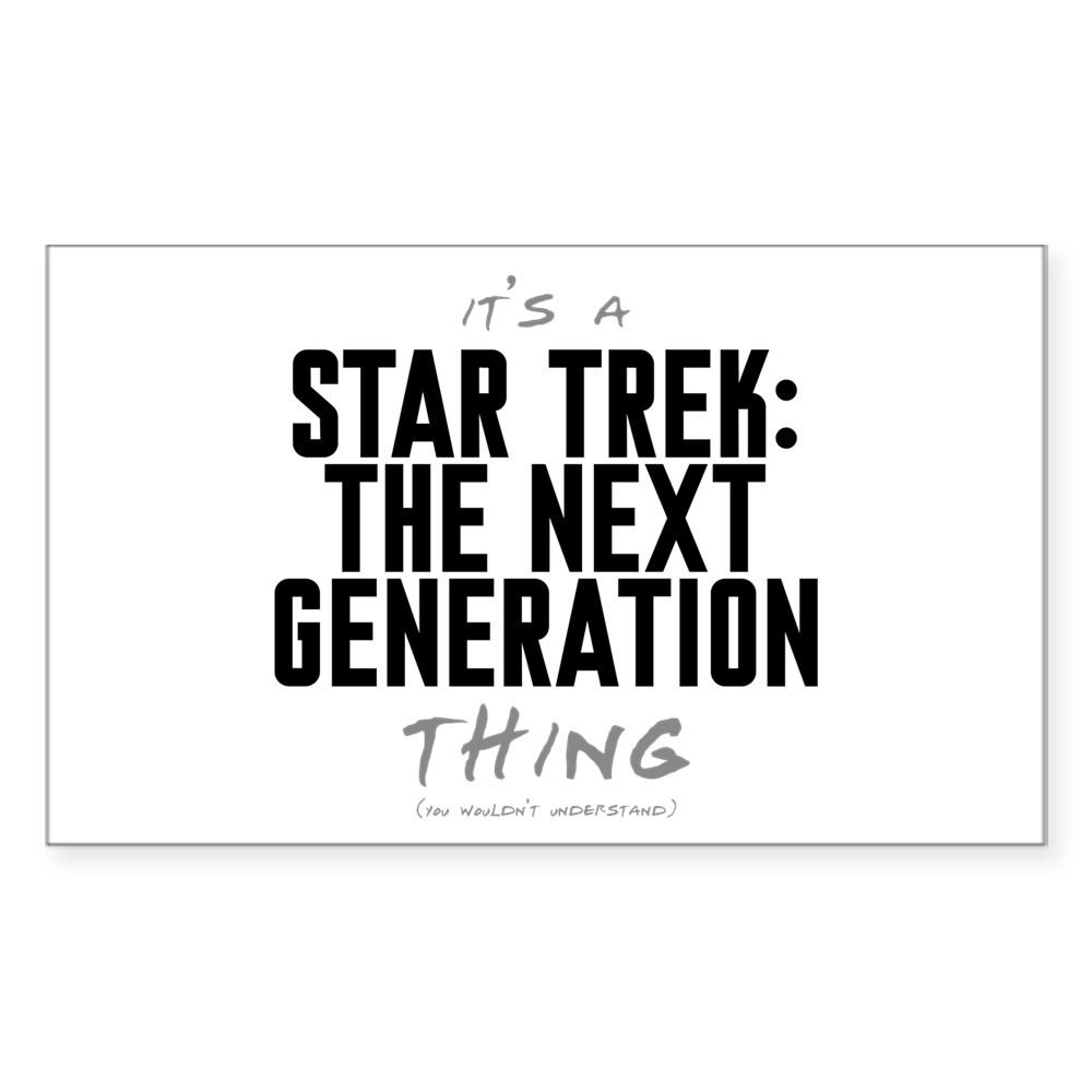 It's a Star Trek: Next Generation Thing Rectangle Sticker