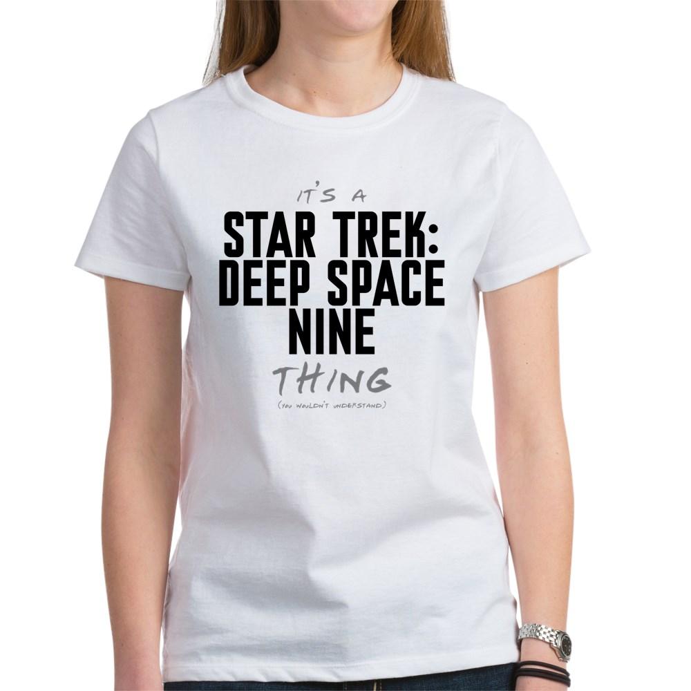 It's a Star Trek: Deep Space Nine Thing Women's T-Shirt