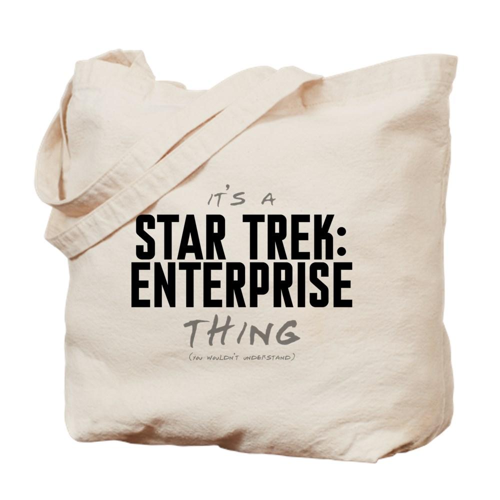It's a Star Trek: Enterprise Thing Tote Bag