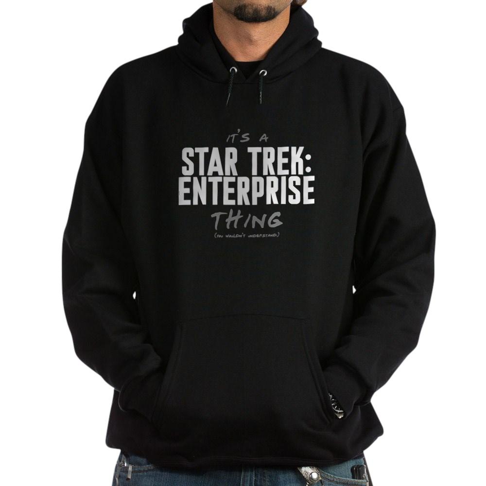 It's a Star Trek: Enterprise Thing Dark Hoodie