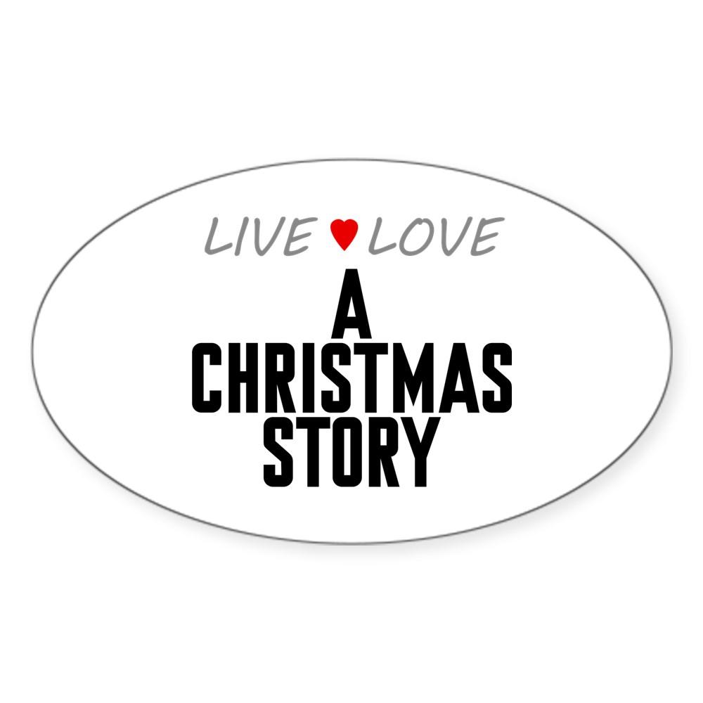 Live Love A Christmas Story Oval Sticker