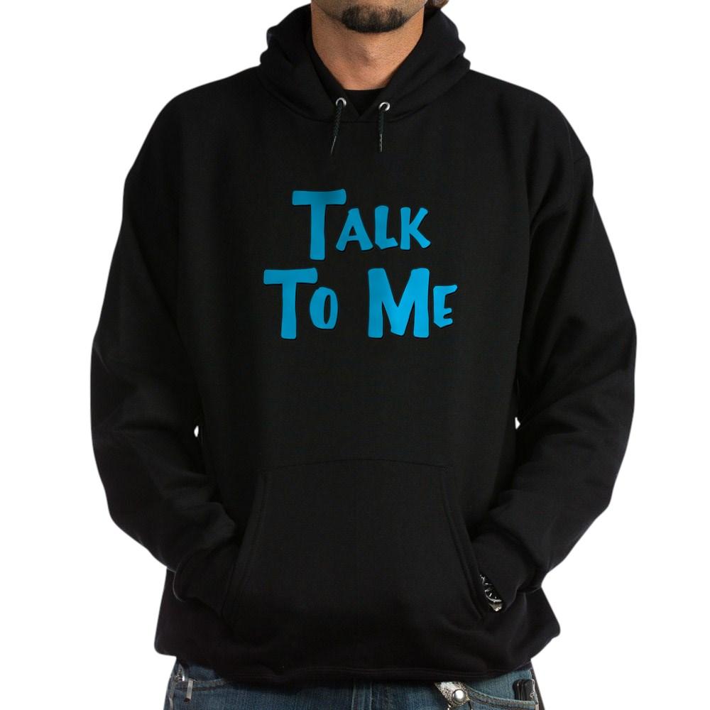 Talk to Me Dark Hoodie