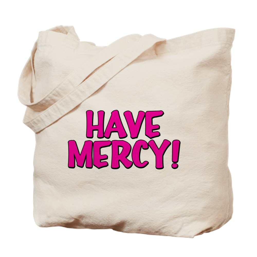 Have Mercy! Tote Bag