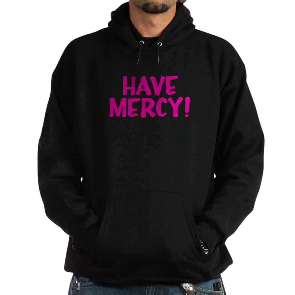 Have Mercy! Dark Hoodie