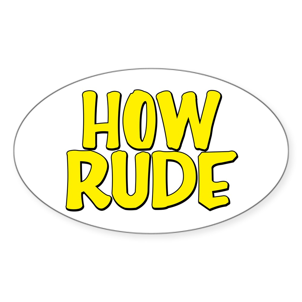 How Rude Oval Sticker