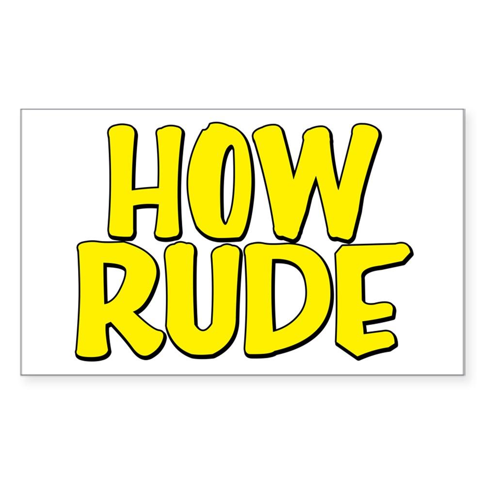 How Rude Rectangle Sticker