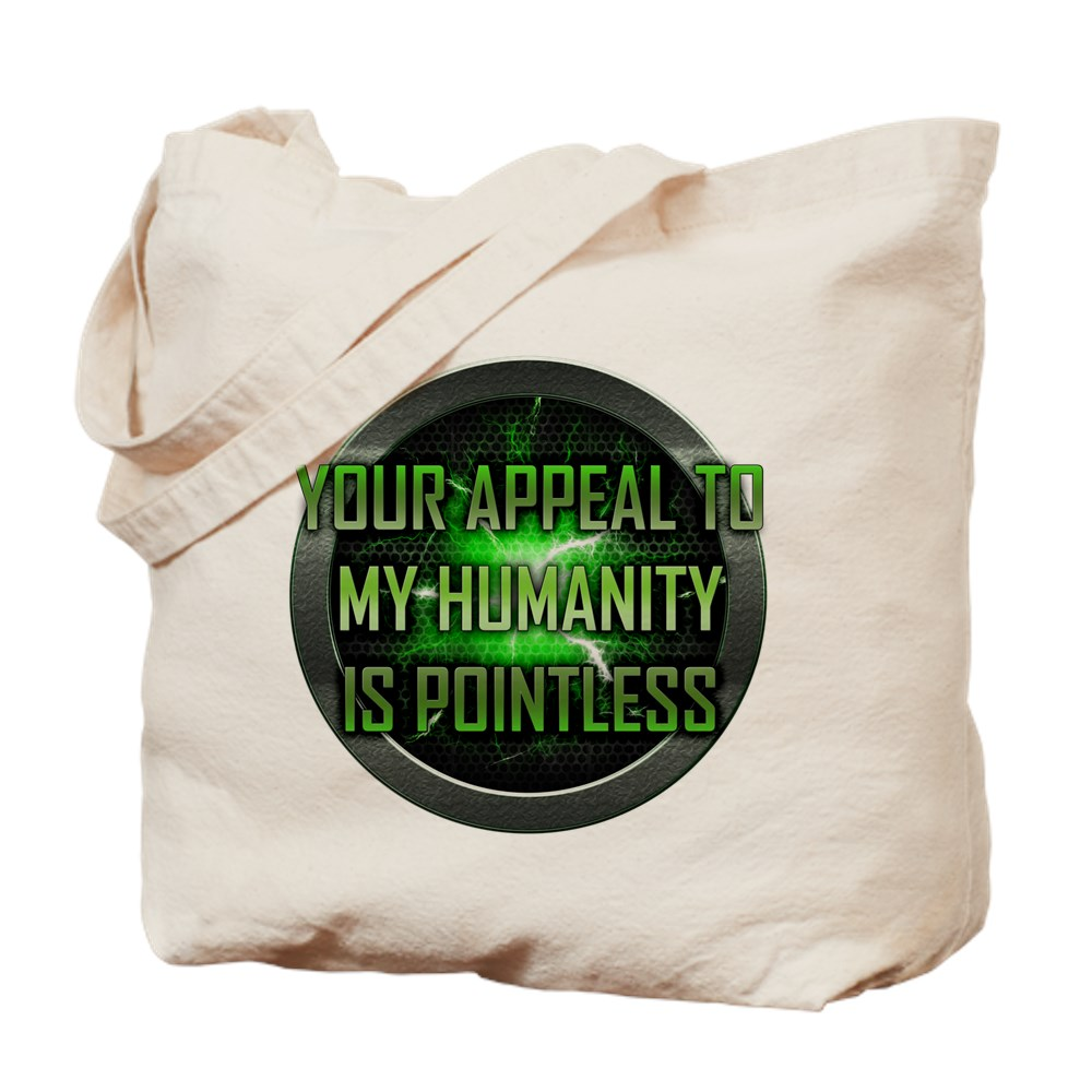 Appeal to My Humanity is Pointless Tote Bag