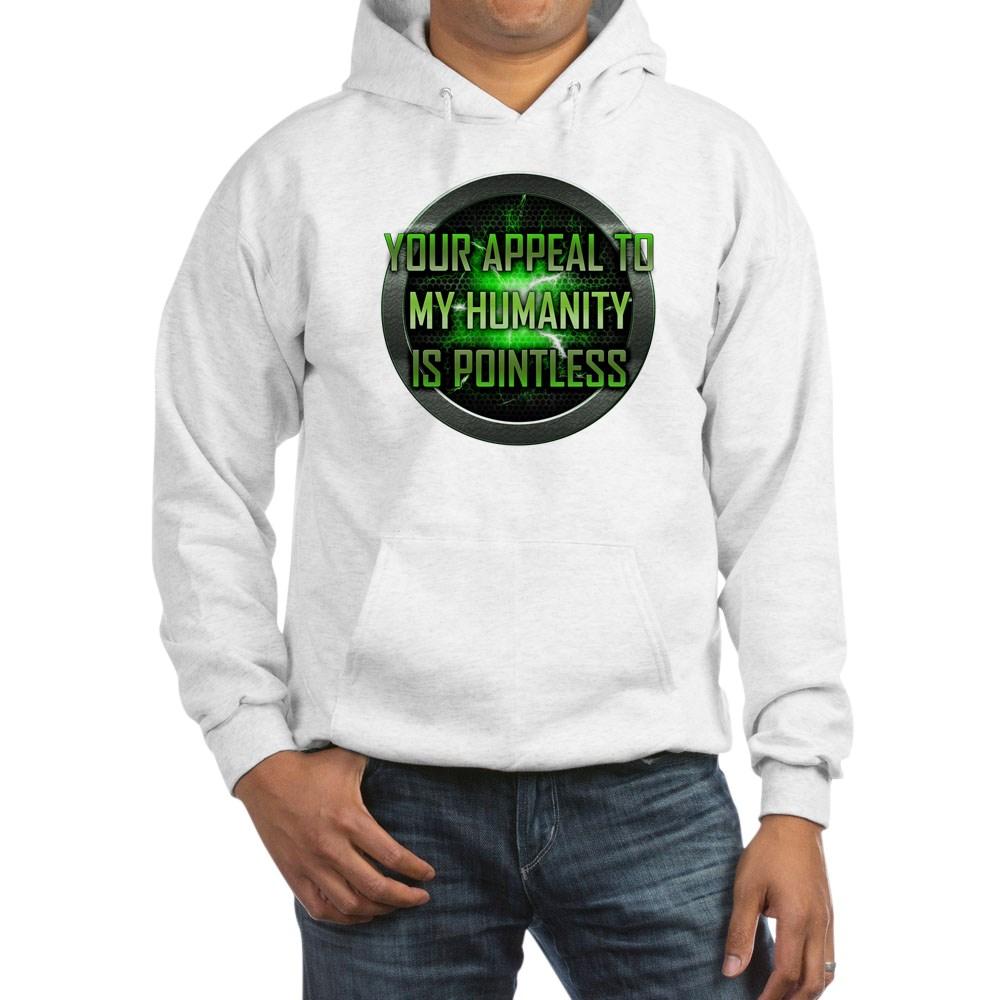 Appeal to My Humanity is Pointless Hooded Sweatshirt