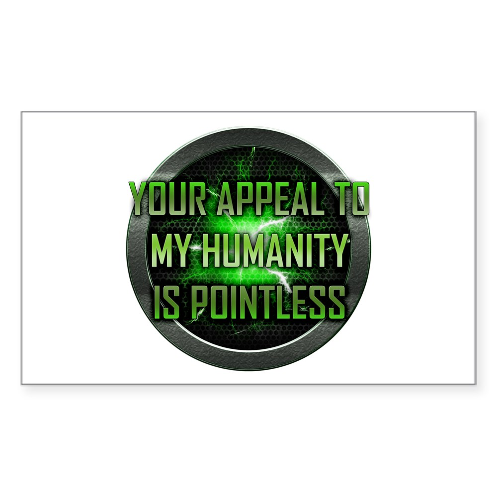 Appeal to My Humanity is Pointless Rectangle Sticker