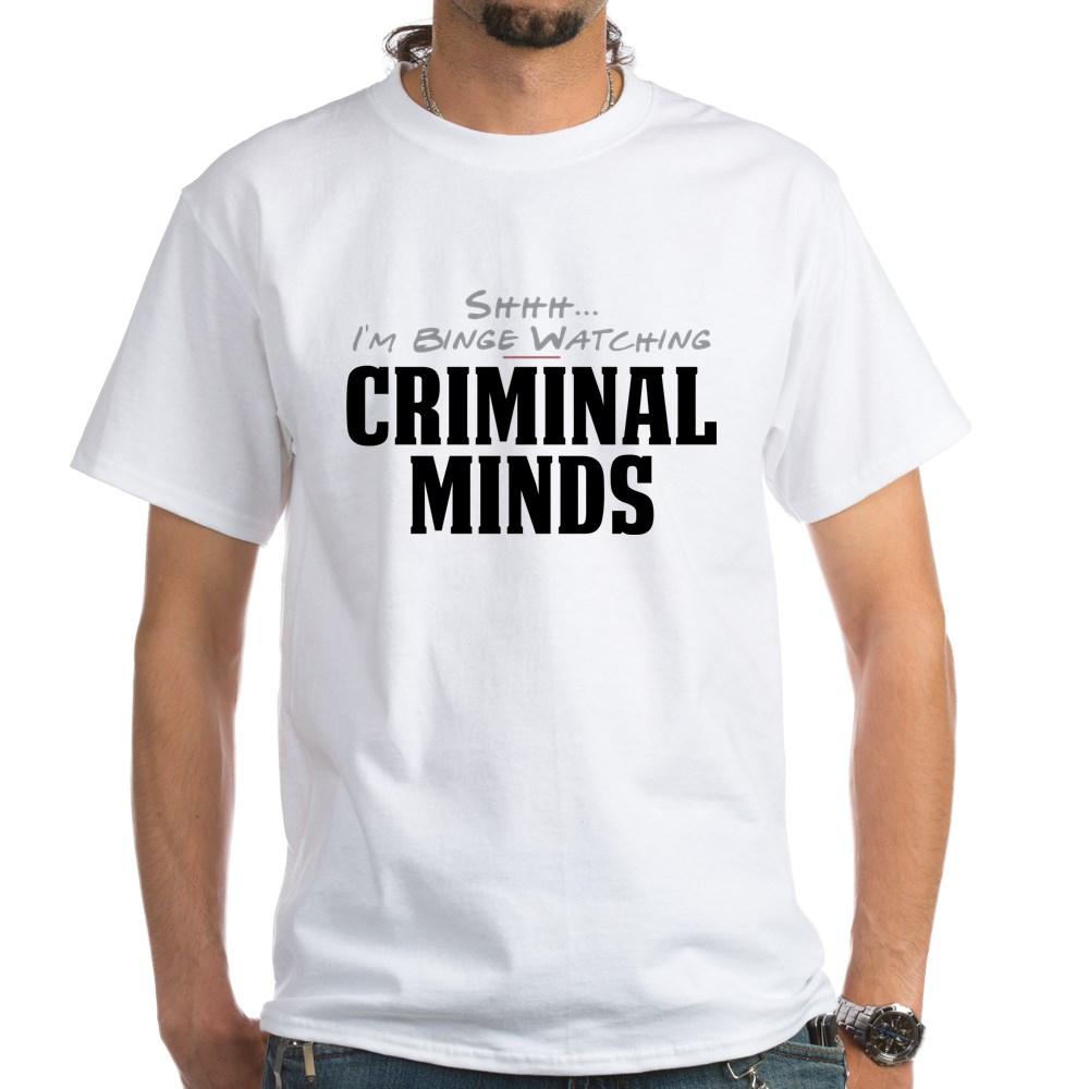 Shhh... I'm Binge Watching Criminal Minds White T-Shirt