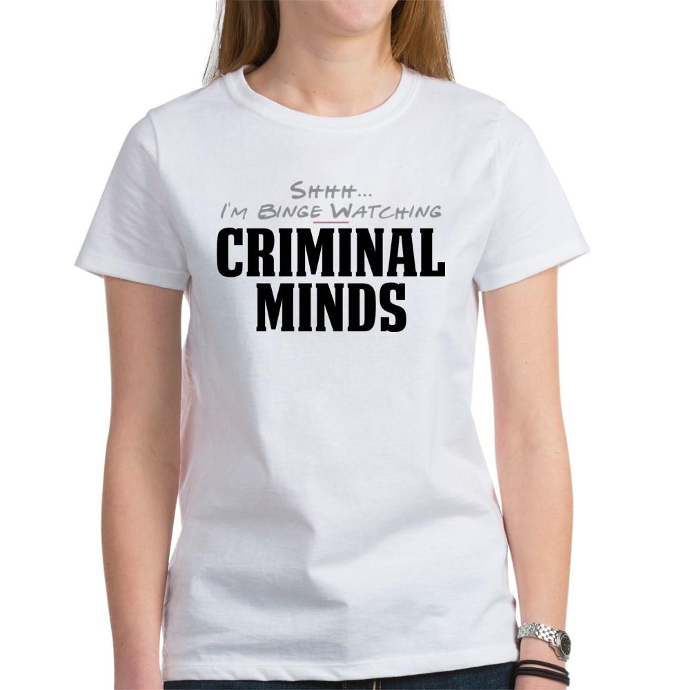 Shhh... I'm Binge Watching Criminal Minds Women's T-Shirt