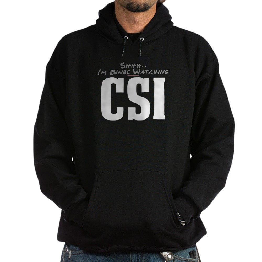 Shhh... I'm Binge Watching CSI Dark Hoodie