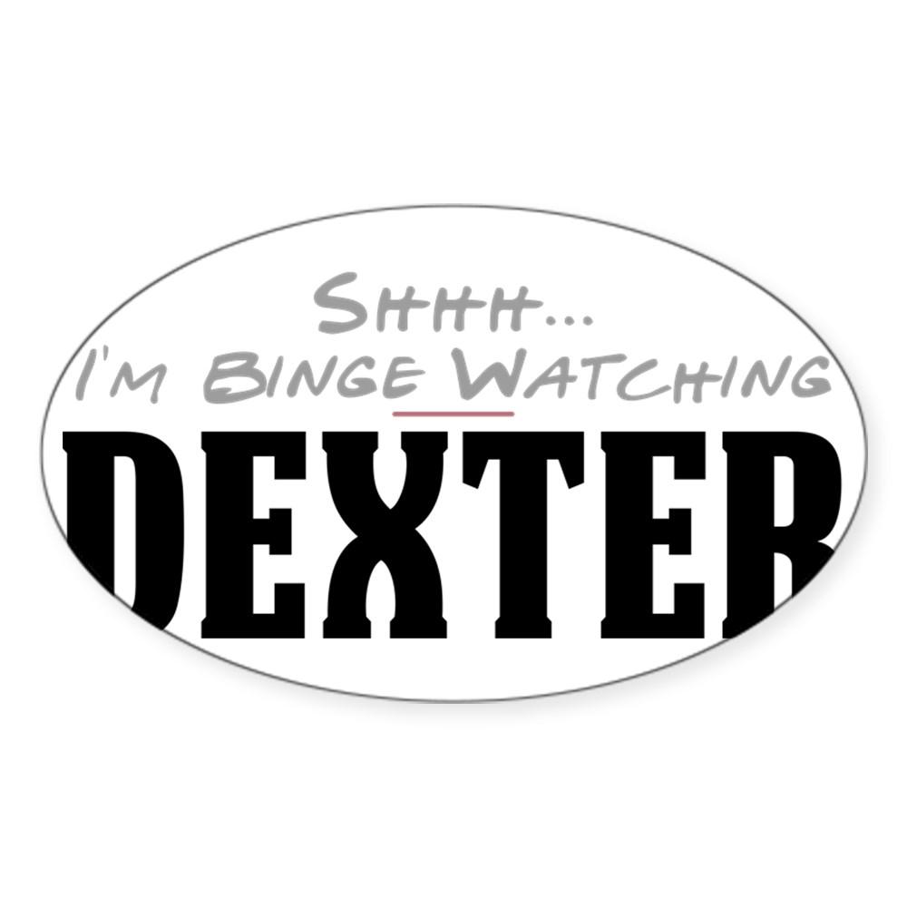 Shhh... I'm Binge Watching Dexter Oval Sticker
