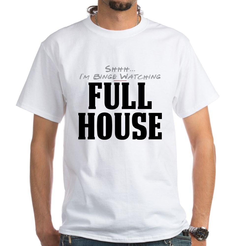 Shhh... I'm Binge Watching Full House White T-Shirt