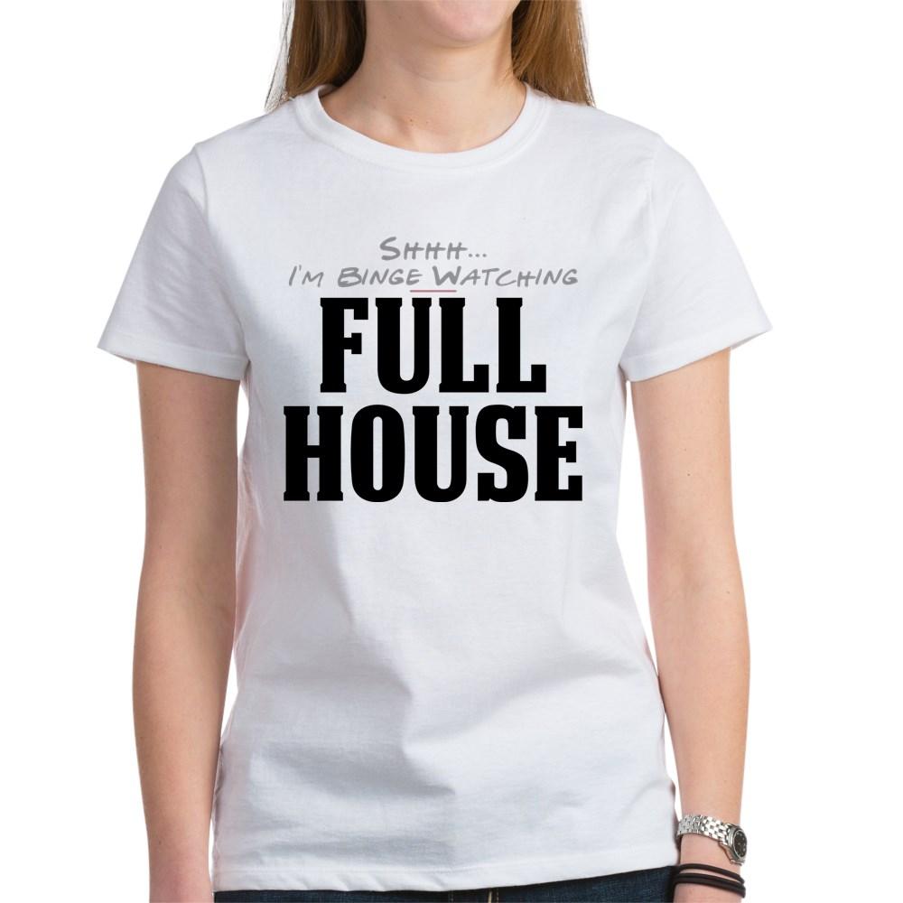 Shhh... I'm Binge Watching Full House Women's T-Shirt