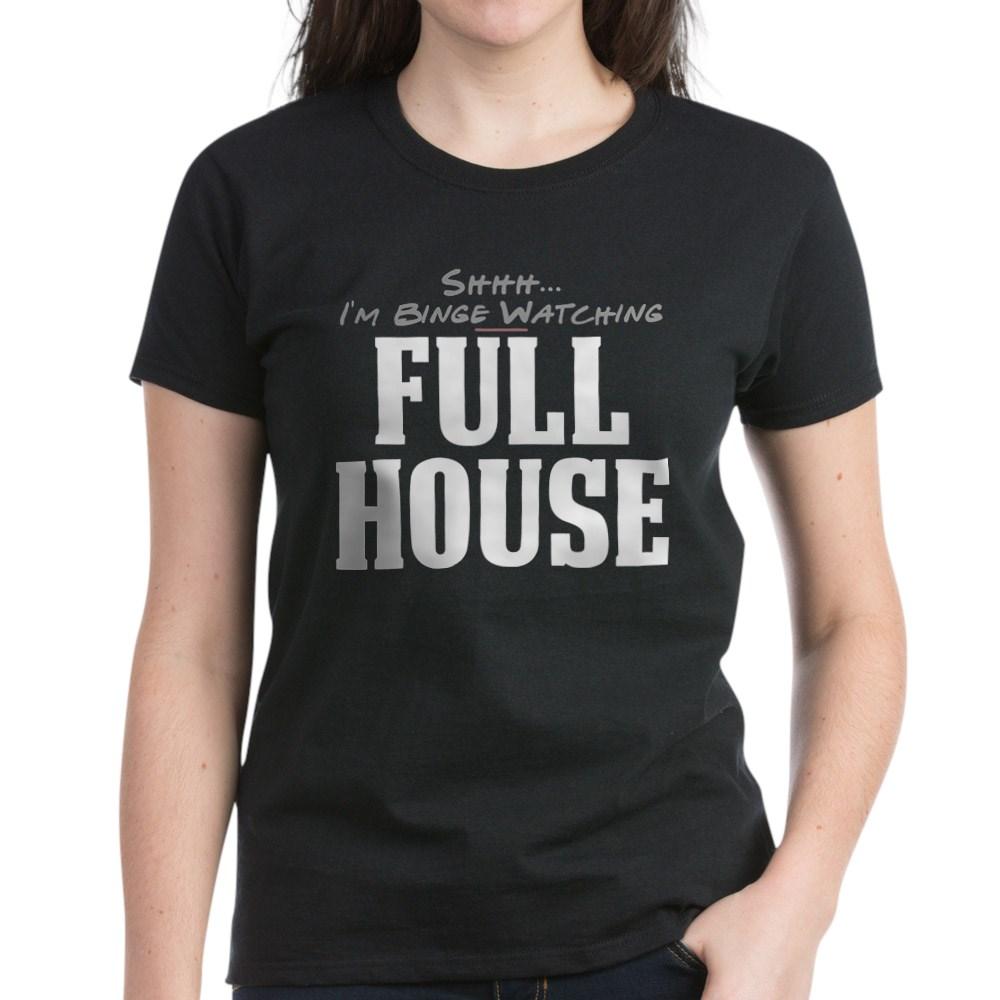 Shhh... I'm Binge Watching Full House Women's Dark T-Shirt
