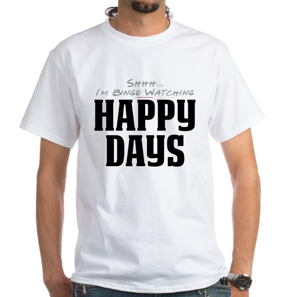Shhh... I'm Binge Watching Happy Days White T-Shirt