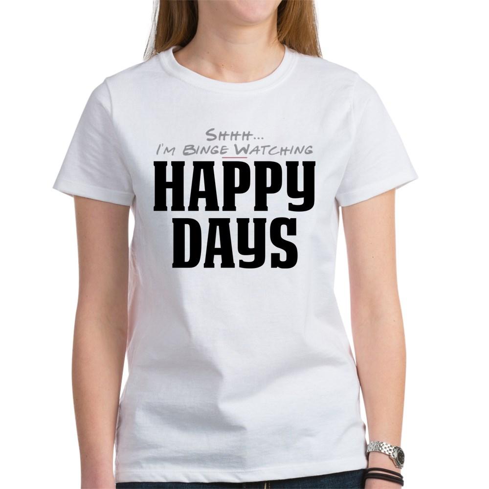 Shhh... I'm Binge Watching Happy Days Women's T-Shirt