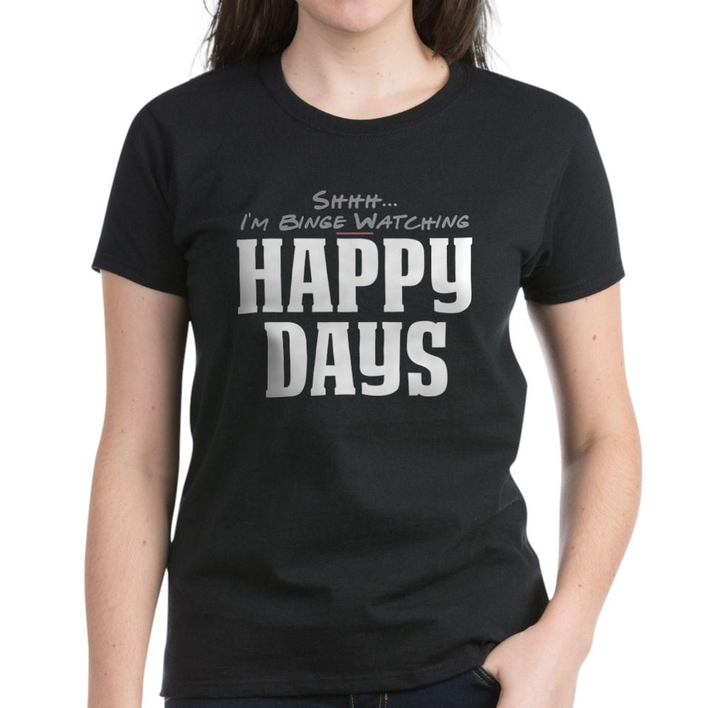 Shhh... I'm Binge Watching Happy Days Women's Dark T-Shirt