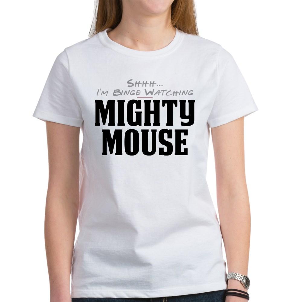 Shhh... I'm Binge Watching Mighty Mouse Women's T-Shirt