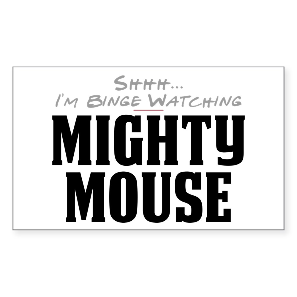 Shhh... I'm Binge Watching Mighty Mouse Rectangle Sticker