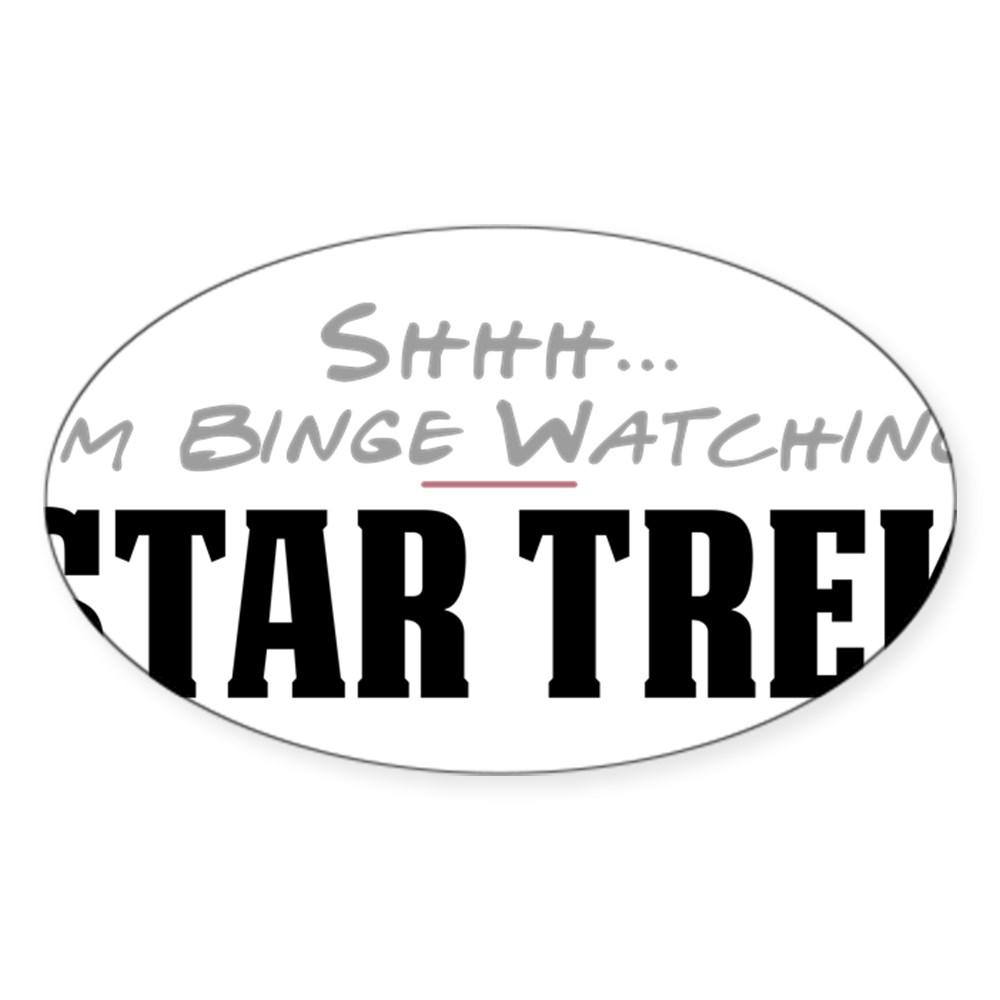 Shhh... I'm Binge Watching Star Trek Oval Sticker