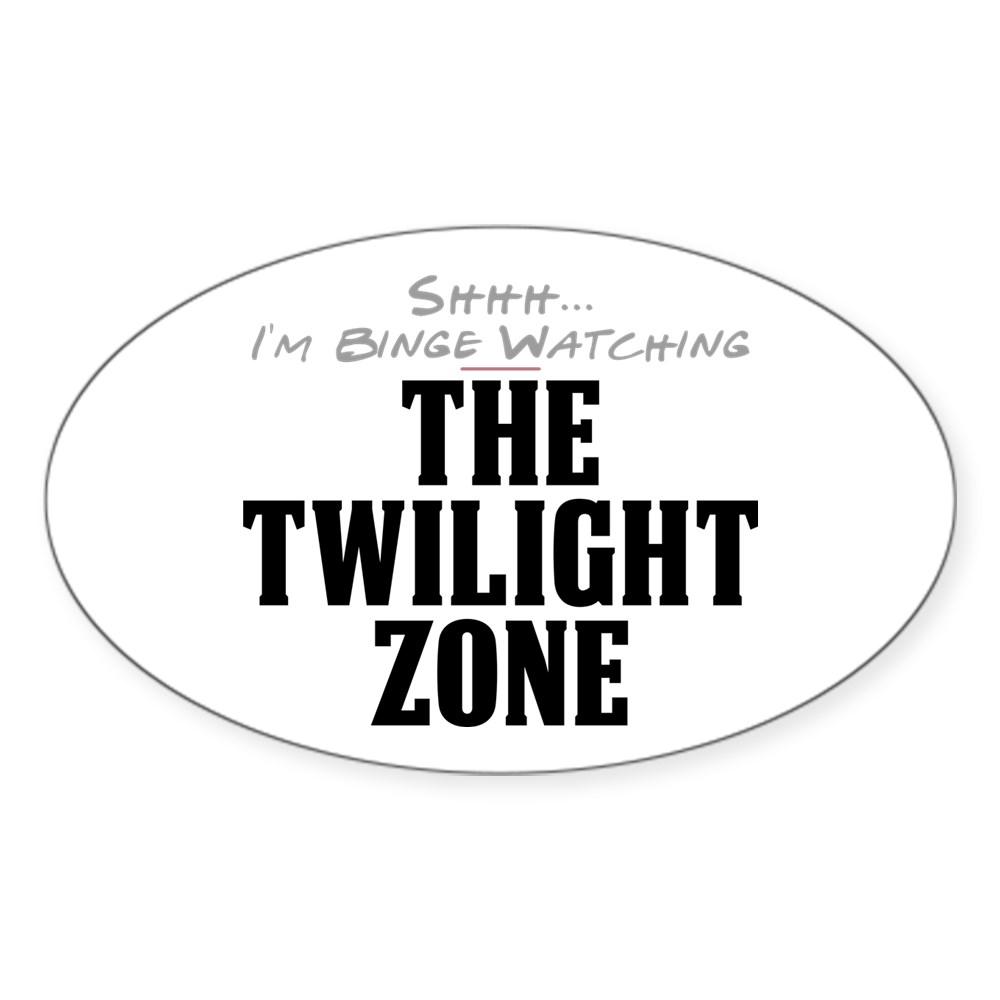 Shhh... I'm Binge Watching The Twilight Zone Oval Sticker