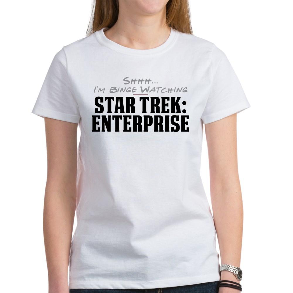 Shhh... I'm Binge Watching Star Trek: Enterprise Women's T-Shirt