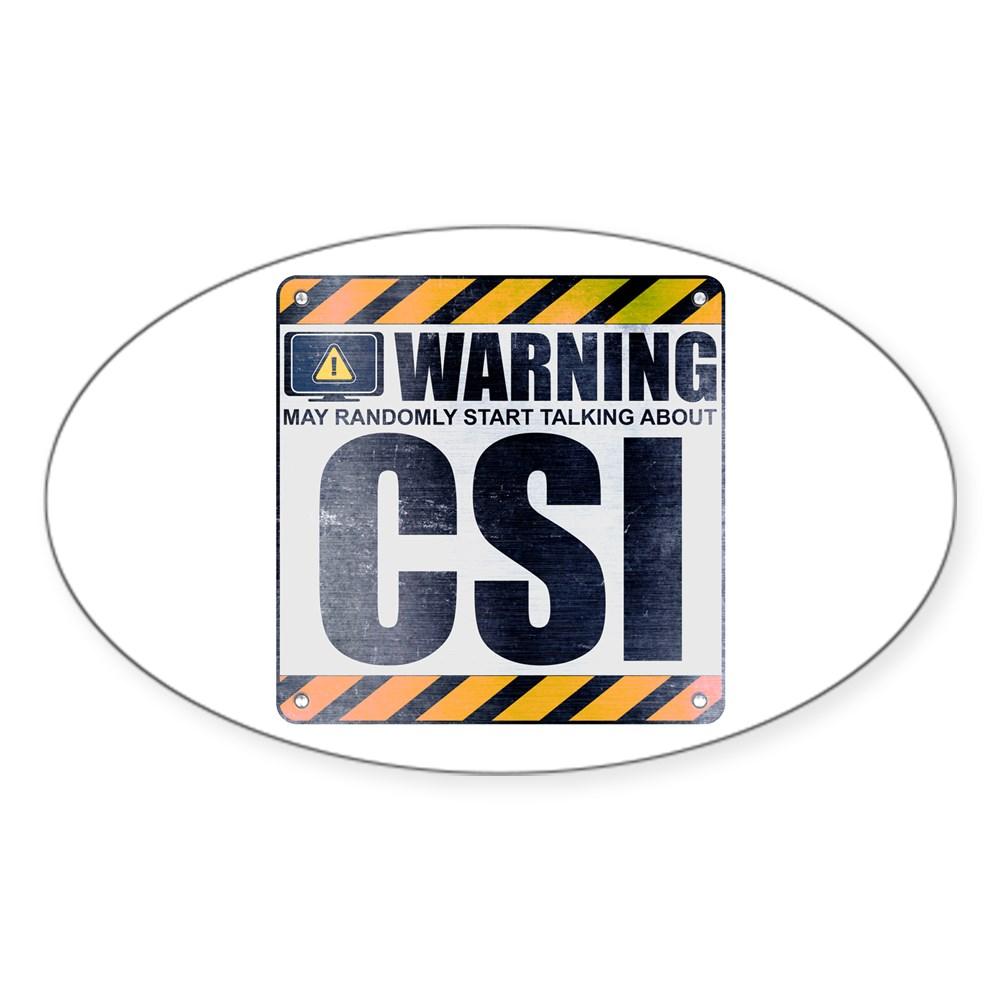 Warning: CSI Oval Sticker