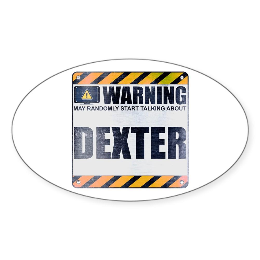 Warning: Dexter Oval Sticker
