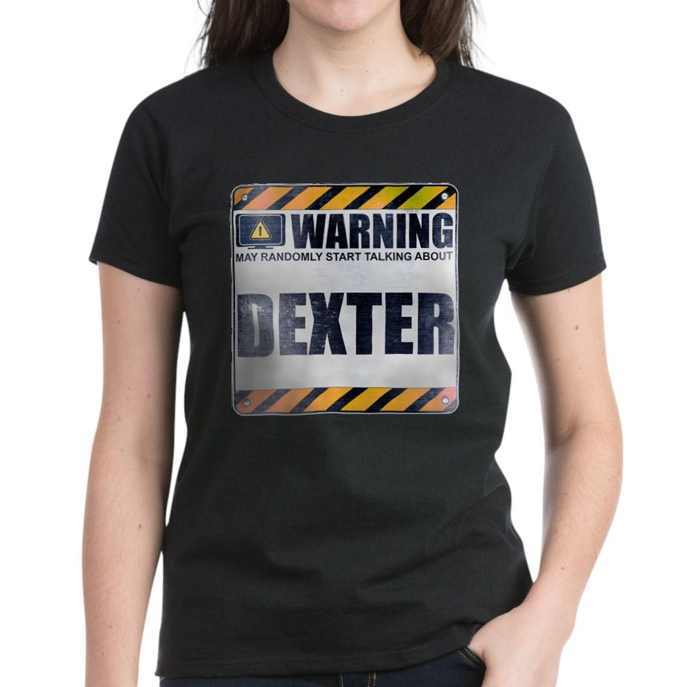 Warning: Dexter Women's Dark T-Shirt