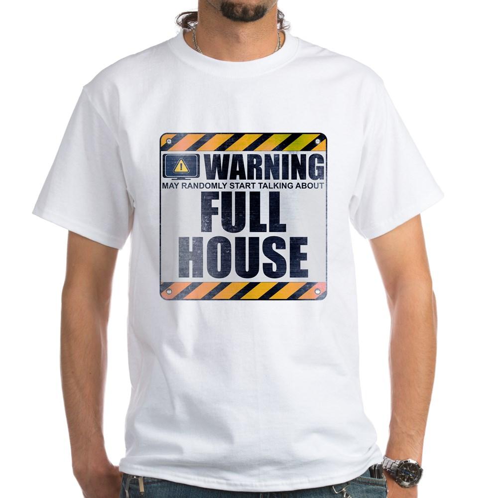 Warning: Full House White T-Shirt