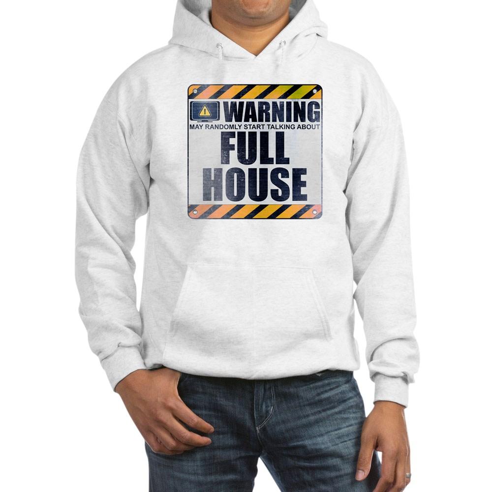 Warning: Full House Hooded Sweatshirt