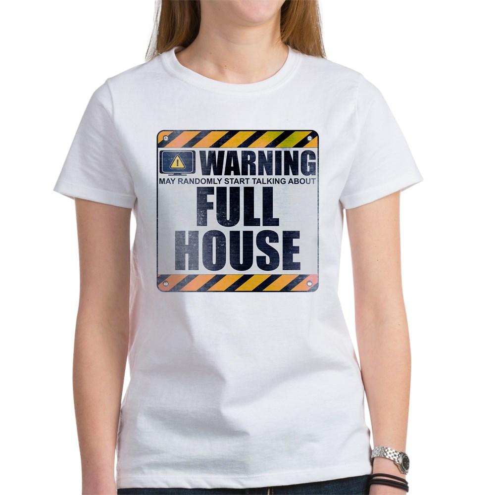 Warning: Full House Women's T-Shirt