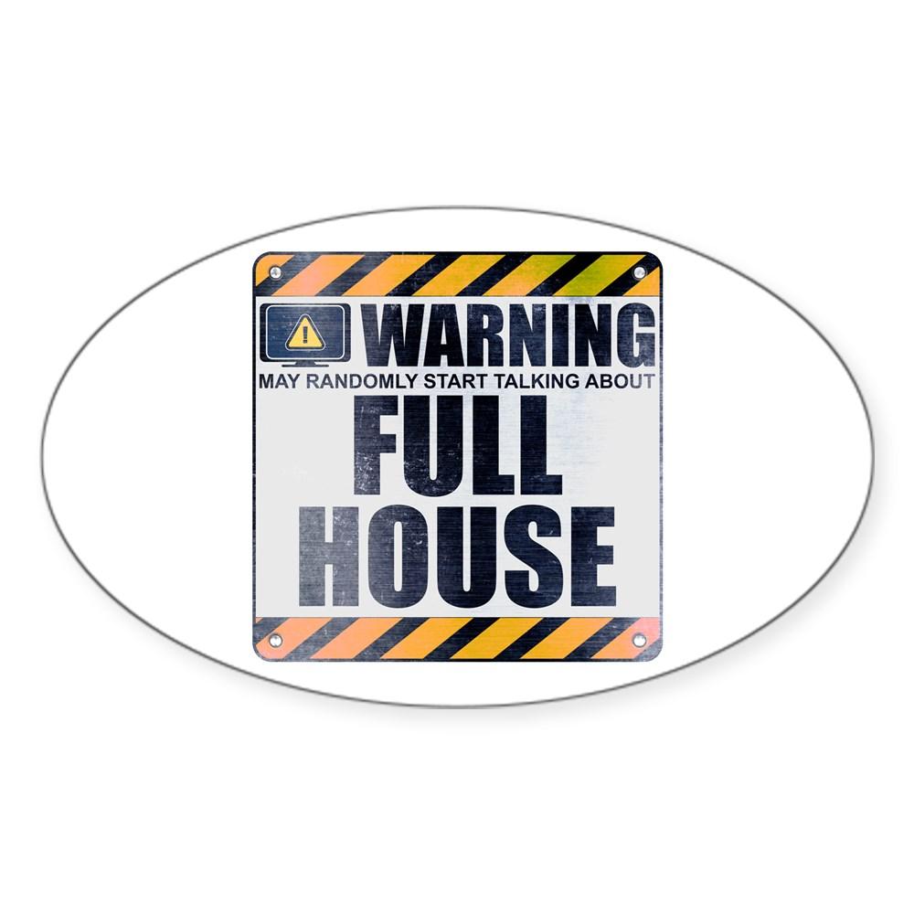 Warning: Full House Oval Sticker