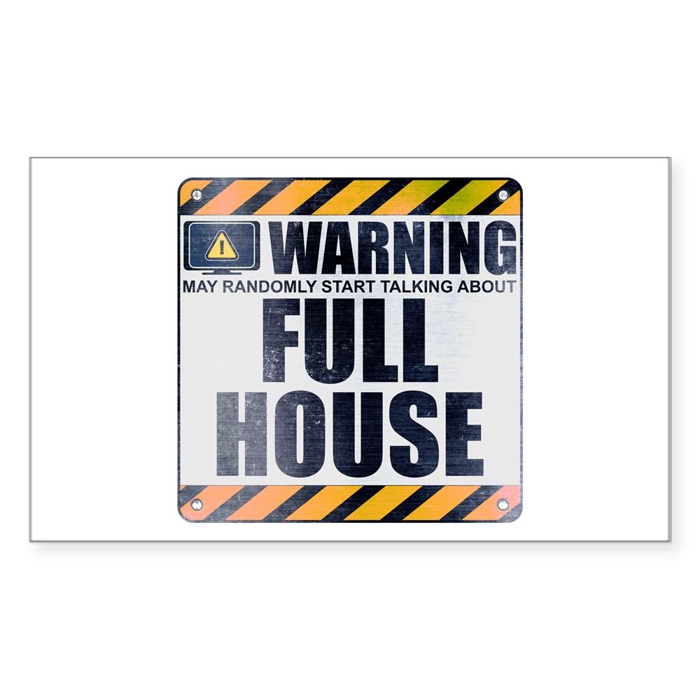 Warning: Full House Rectangle Sticker